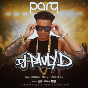 DJ Pauly D at Parq Nightclub San Diego